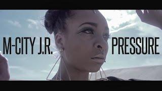 M City JR - Pressure (MUSIC VIDEO)