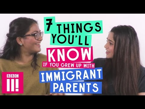 7 Things You ll Know If You Grew Up With Immigrant Parents