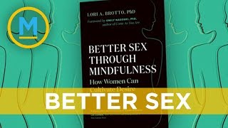 How mindfulness can help with your sex life | Your Morning
