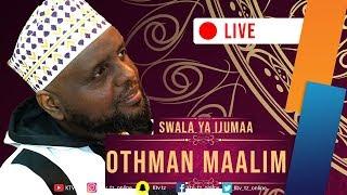 LIVE: KHUTBAH NA SWALA YA IJUMAA | SHEIKH OTHMAN MAALIM