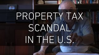 The Property Tax Scandal in The US
