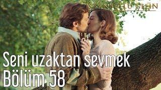İstanbullu Gelin 58. Bölüm - Seni Uzaktan Sevmek