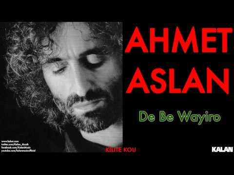 Ahmet Aslan De Be Wayiro Kilıte Kou © 2003 Kalan Müzik