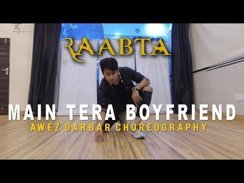 Main Tera Boyfriend - Raabta | Awez Darbar Choreography