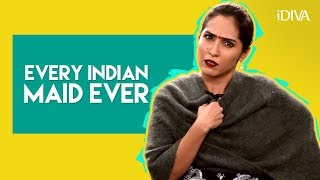 iDIVA - Every Indian Maid Ever | Things All Maids Say