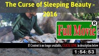 The Curse of Sleeping Beauty 2016 - FuII HD Movie Net