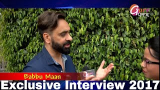 Exclusive Interview 2017 || Babbu Maan || Kalakar Junction || Garv Punjab