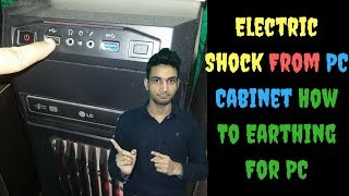 Electric Shock From PC Cabinet How To Earthing For PC