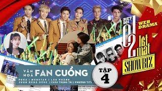 Biệt đội 1-0-2: Lật Mặt Showbiz - Văn Hóa Fan Cuồng (Tập 4) | T Production
