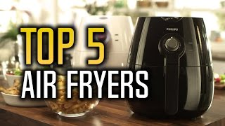 ▶️ Best Air Fryers in 2017!