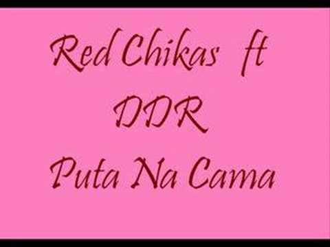 Red Chikas ft DDR Puta Na Cama