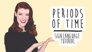 Periods Of Time - Sign Language Tutorial (BSL)