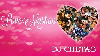 images Love Mashup 2015 DJ Chetas Best Bollywood Mashup Valentines Special