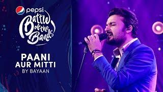 Bayaan | Paani Aur Mitti | Episode 7 | Pepsi Battle of the Bands | Season 3