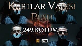 Kurtlar Vadisi Pusu 249. Bölüm HD | English Subtitles | ترجمة إلى العربية