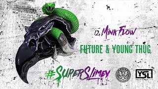 Future & Young Thug - Mink Flow (Super Slimey)