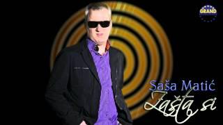 Sasa Matic - Zasta si - (Audio 2011)