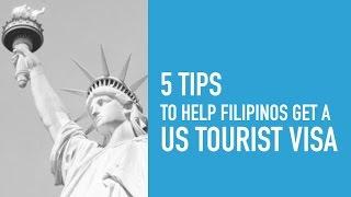 5 Tips to Help Filipinos Get a US Tourist Visa