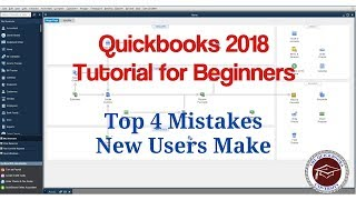 QuickBooks 2018 Tutorial for Beginners - Top 4 Mistakes to Avoid