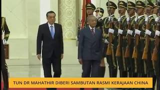 Tun Dr Mahathir diberi sambutan rasmi kerajaan China