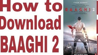 How to download BAAGHI 2 full movie in HD
