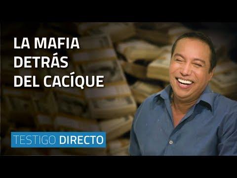 La mafia detrás del Cacíque Testigo Directo HD