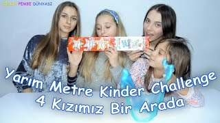 Yarım Metre Kinder Chocolate Challenge 4 Kız Bir Arada - Eğlenceli Çocuk Videosu - Funny Kids Videos