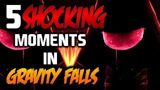 5 SHOCKING MOMENTS IN GRAVITY FALLS 2 - Gravity Falls