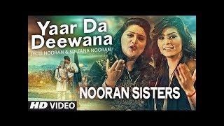 NOORAN SISTERS    MAIN YAAR DA DIWANA   LIVE PERFORMANCE 2016   OFFICIAL FULL VIDEO HD