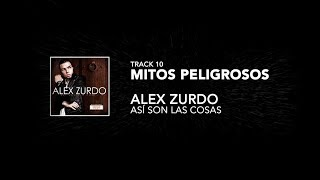 10 Mitos Peligrosos - Alex Zurdo (Así son las cosas)