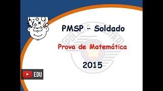 PMSP Soldado 2015 - Prova Matemática - Concurso Soldado 2 Classe