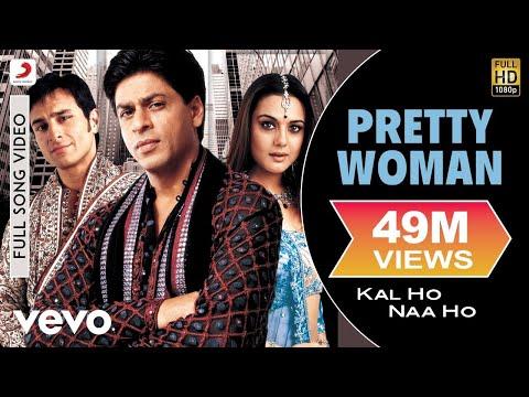 Kal Ho Naa Ho - Pretty Woman Video | Shahrukh, Saif, Preity