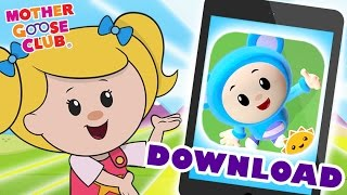 Download Fun New App | Music, Videos, Games and More | Mother Goose Club Kid Songs and Baby Songs