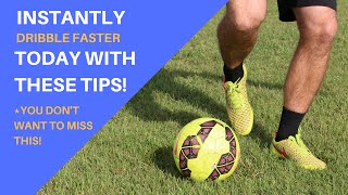 How To: INSTANTLY DRIBBLE BETTER IN SOCCER! Improve Your Dribbling Skills Right Now!