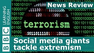 BBC News Review - Social media giants tackle extremism