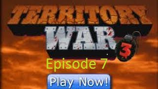 Lets play Territory War 3 Episode 7