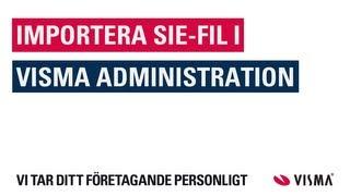 Importera verifikationer via SIE-fil i Visma Administration/Förening