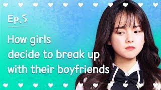 How girls decide to break up with their boyfriends | Seventeen | EP.05