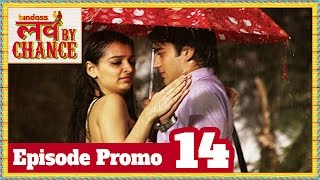 Love By Chance - Episode 14 Promo - bindass (Official)