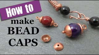 How to Make Bead Caps for Jewellery
