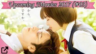 Top 10 Upcoming Japanese Movies 2017 (#03)