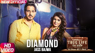 Diamond   Jass Bajwa   Deep Jandu   Harish Verma   Thug Life   Latest Punjabi Song 2017