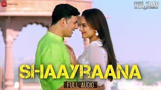 Shaayraana - Holiday - Full Audio | ft Akshay Kumar, Sonakshi Sinha - HD