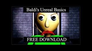 How To Download Baldi's Unreal Basics For Free!