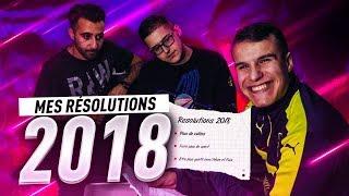 MES RÉSOLUTIONS 2018 !!!