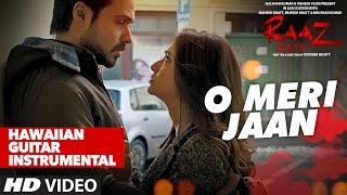 O Meri Jaan Video Song   Raaz Reboot   Hawaiian Guitar Instrumental By RAJESH THAKER