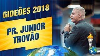 Gideões 2018 | Pr. Junior Trovão