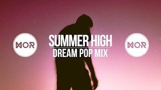 """""""Summer High"""" Dream Pop Mix"""