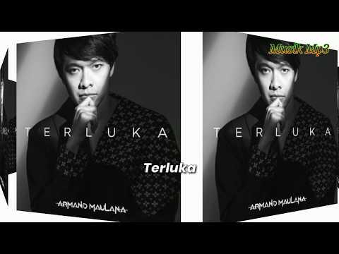 Armand Maulana–Terluka Lirik mp3