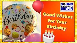 Best Birthday Wishes ❤️ New Happy Birthday Song for adults 2018 WhatsApp greetings Geburtstagsgrüße